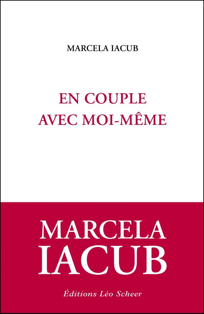 En Couple avec moi-même. Marcela Iacub