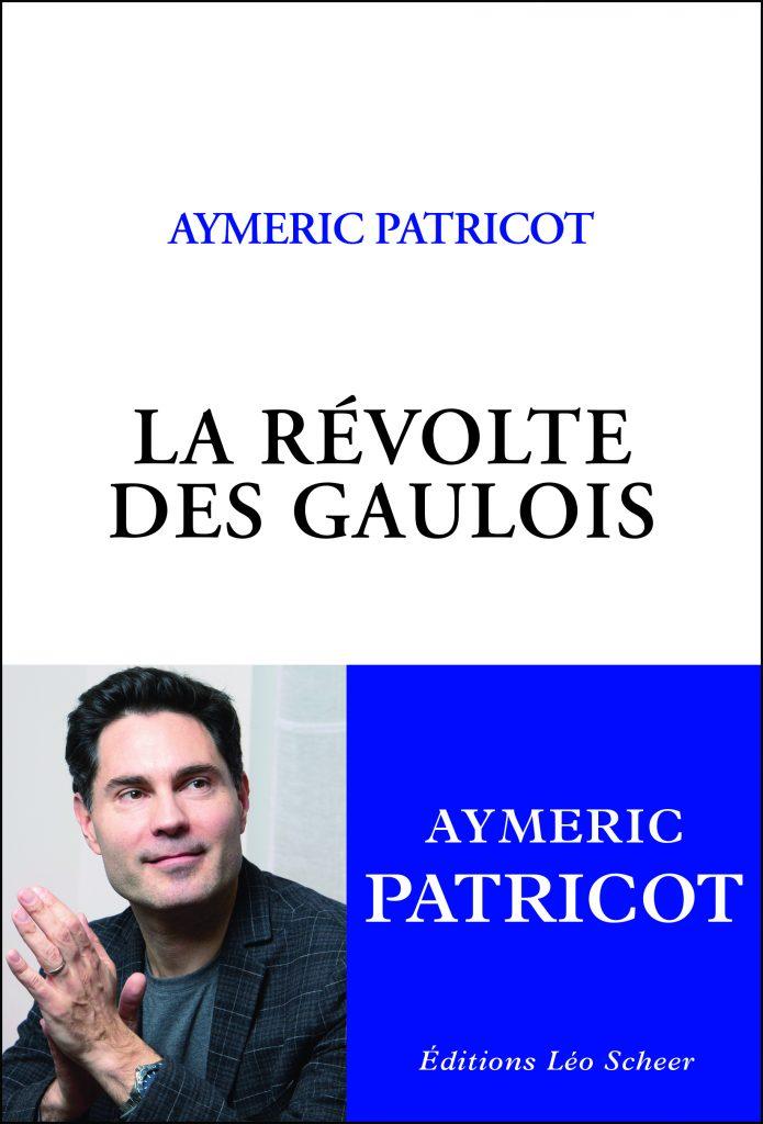 La Révolte des Gaulois. Aymeric Patricot