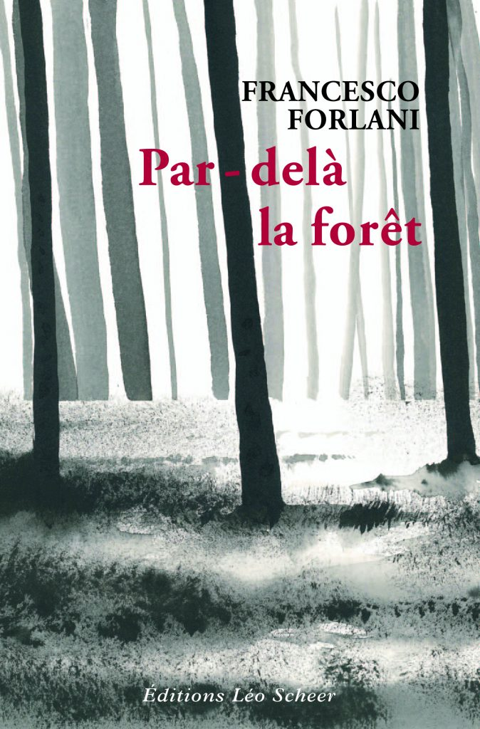 Par-delà la forêt. Francesco Forlani